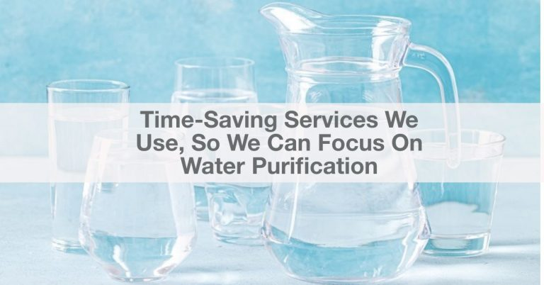 Time-Saving Services We Use, So We Can Focus On Water Purification